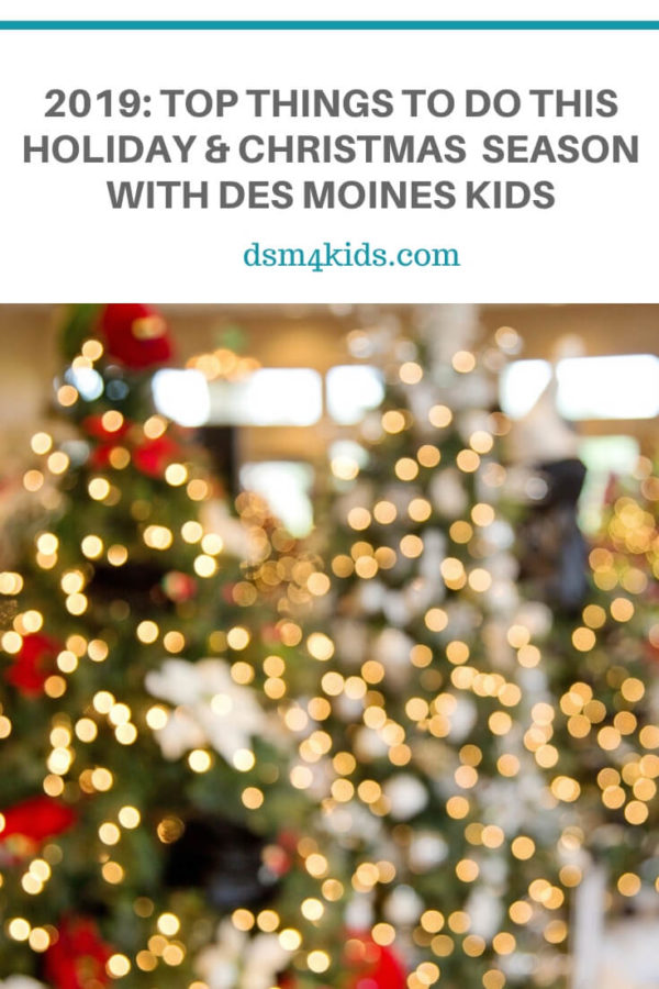 2019: Top Things to Do This Holiday and Christmas Season with DSM Kids  – dsm4kids.com