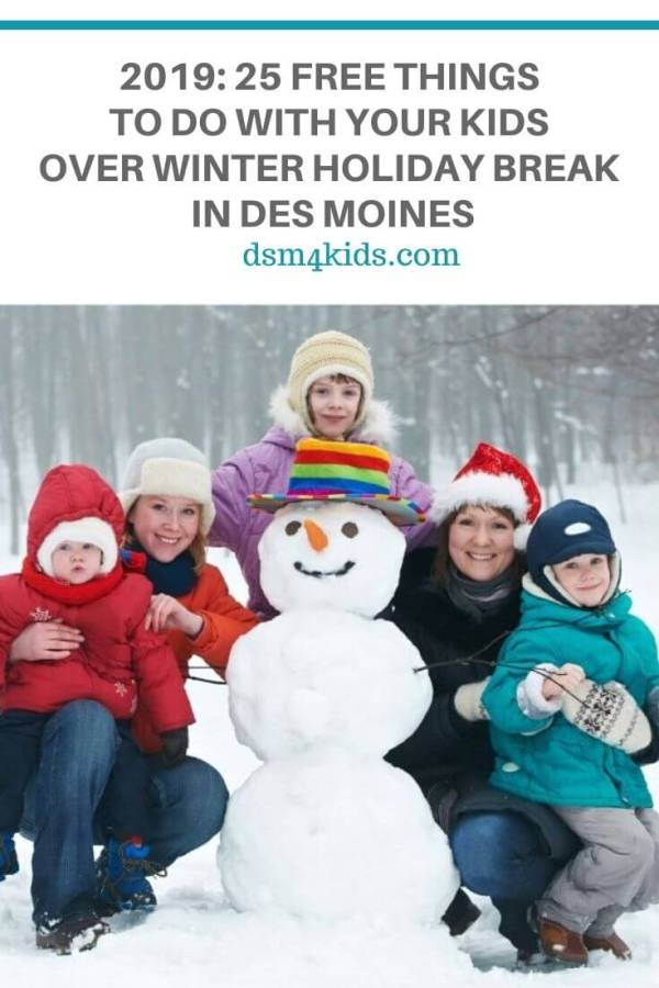 2019: 25 FREE Things to Do with Your Kids Over Winter Holiday Break in Des Moines – dsm4kids.com