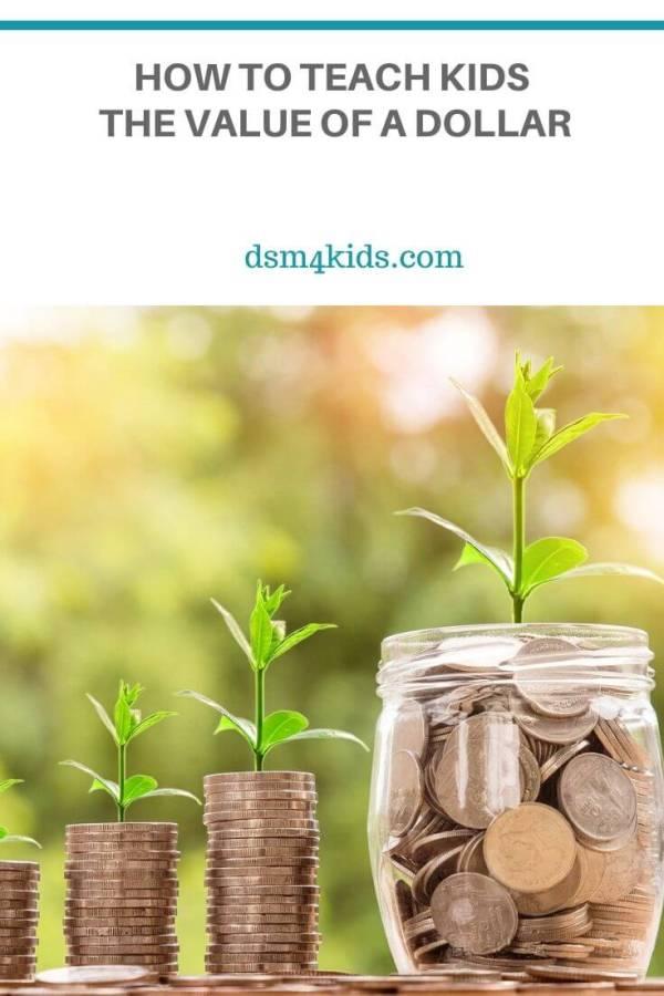 How to Teach Kids the Value of a Dollar – dsm4kids.com