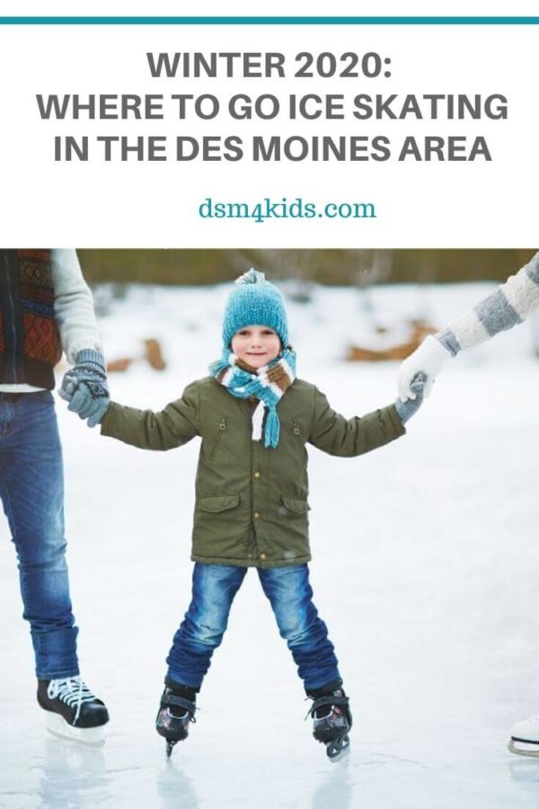 Winter 2020: Where to go Ice Skating in the Des Moines Area – dsm4kids.com