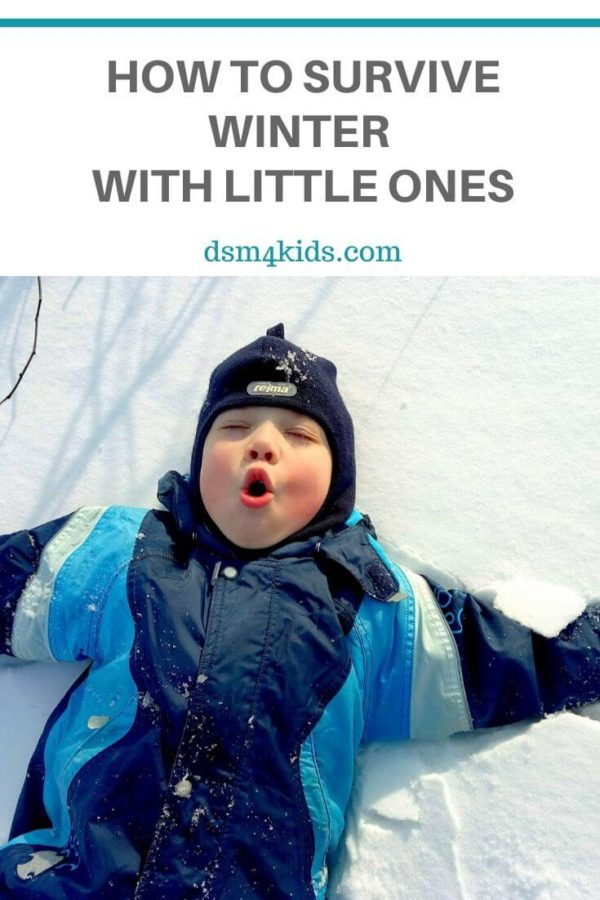 How to Survive Winter with Little Ones – dsm4kids.com