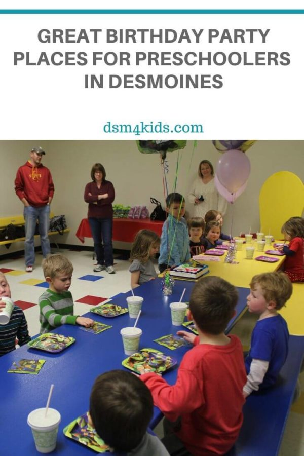 Great Birthday Party Places for Preschoolers in Des Moines – dsm4kids.com