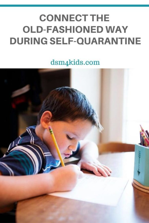 Connect the Old-Fashioned Way During Self-Quarantine – dsm4kids.com