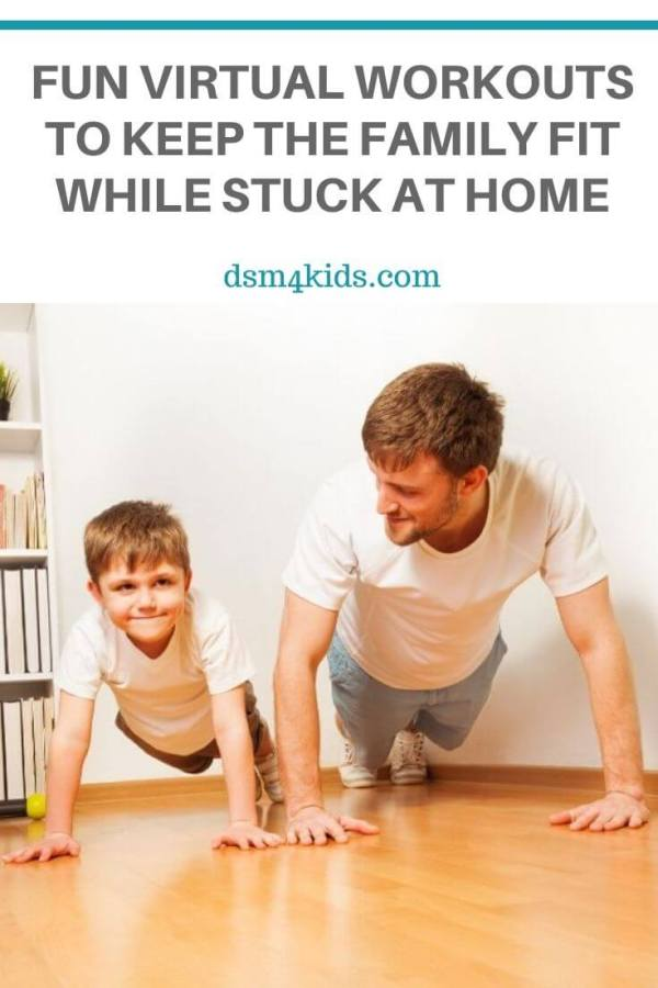 Fun Virtual Workouts to Keep the Family Fit While Stuck at Home – dsm4kids.com