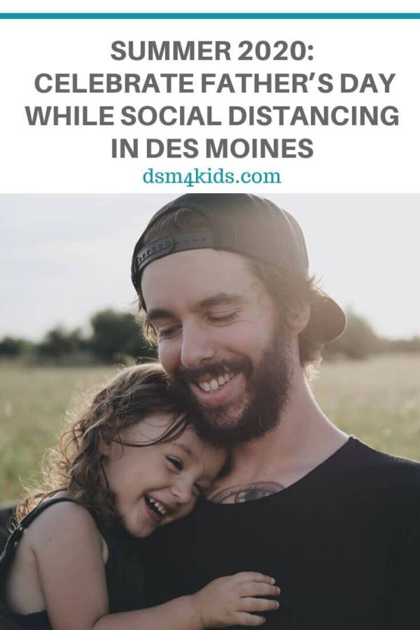 fathers-day-summer-celebrations-home-activities-ideas-things-to-do-gift-ideas-kids-families-des-moines-ia