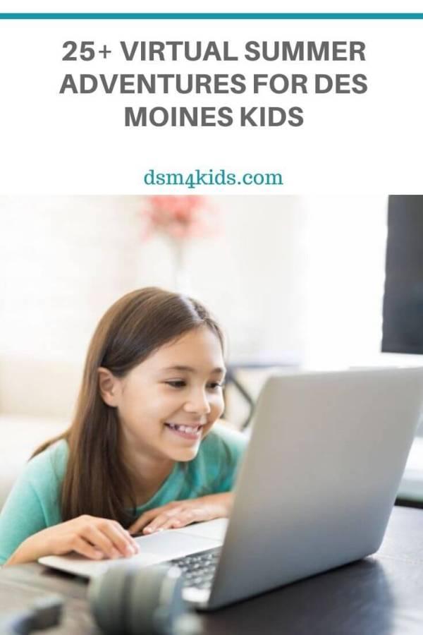 25+ Virtual Summer Adventures for Des Moines Kids – dsm4kids.com