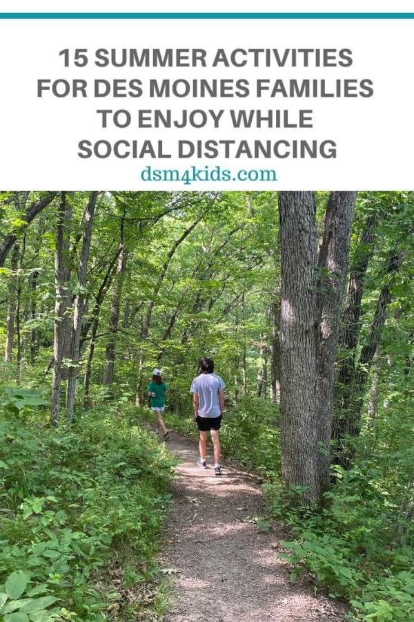 15 Summer Activities for Des Moines Families to Enjoy While Social Distancing – dsm4kids.com