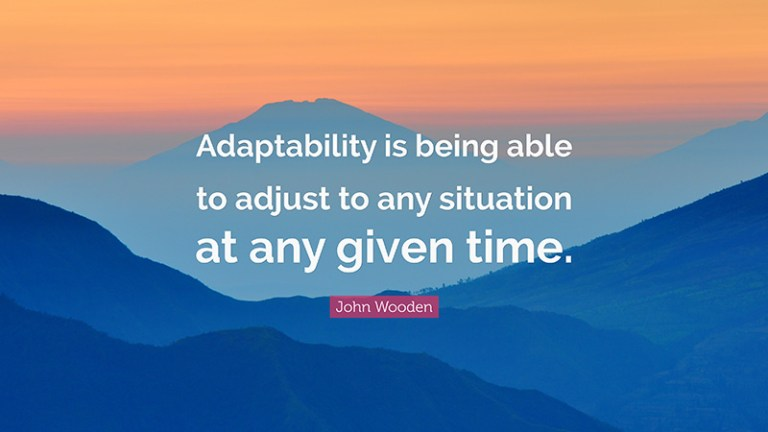 quote - adaptability john wooden