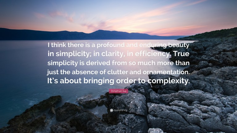 quote - jonathin ive profound and enduring beauty in simplicity