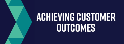 Achieving Customer Outcomes