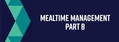 Mealtime Management - Part B