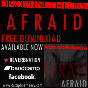 "Download Discipline Theory's ""Afraid"" Free"