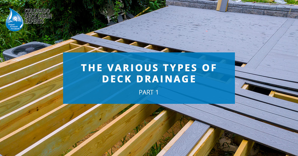 under deck drainage the various types