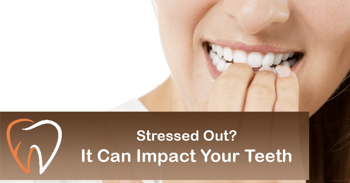 Stressed Out? It Can Impact Your Teeth