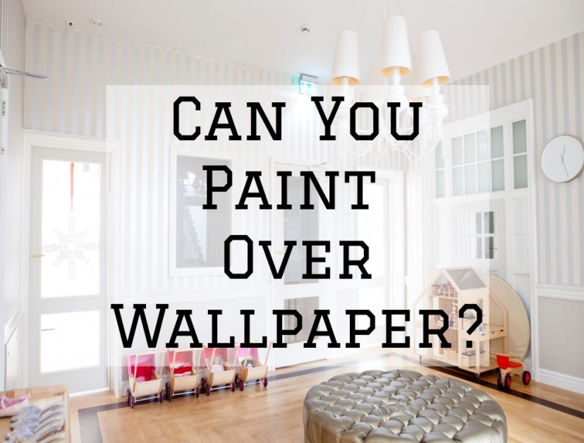 Can You Paint Over Wallpaper  Streamline Painting  More LLC