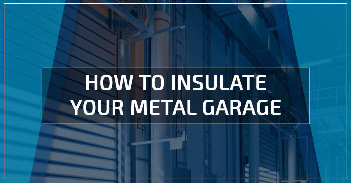 How To Insulate Your Metal Garage Wholesale Direct Carports
