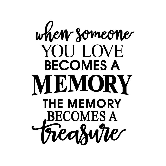 When Someone You Love Becomes Memory Phrase by