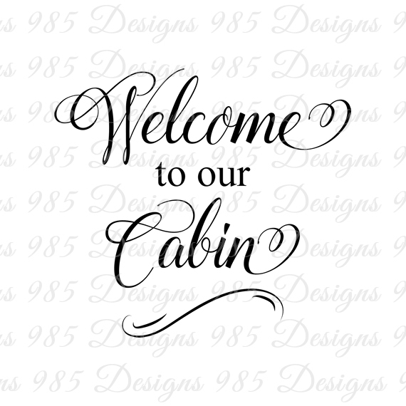 Welcome to our Cabin Saying SVG for by 985 Graphic Designs