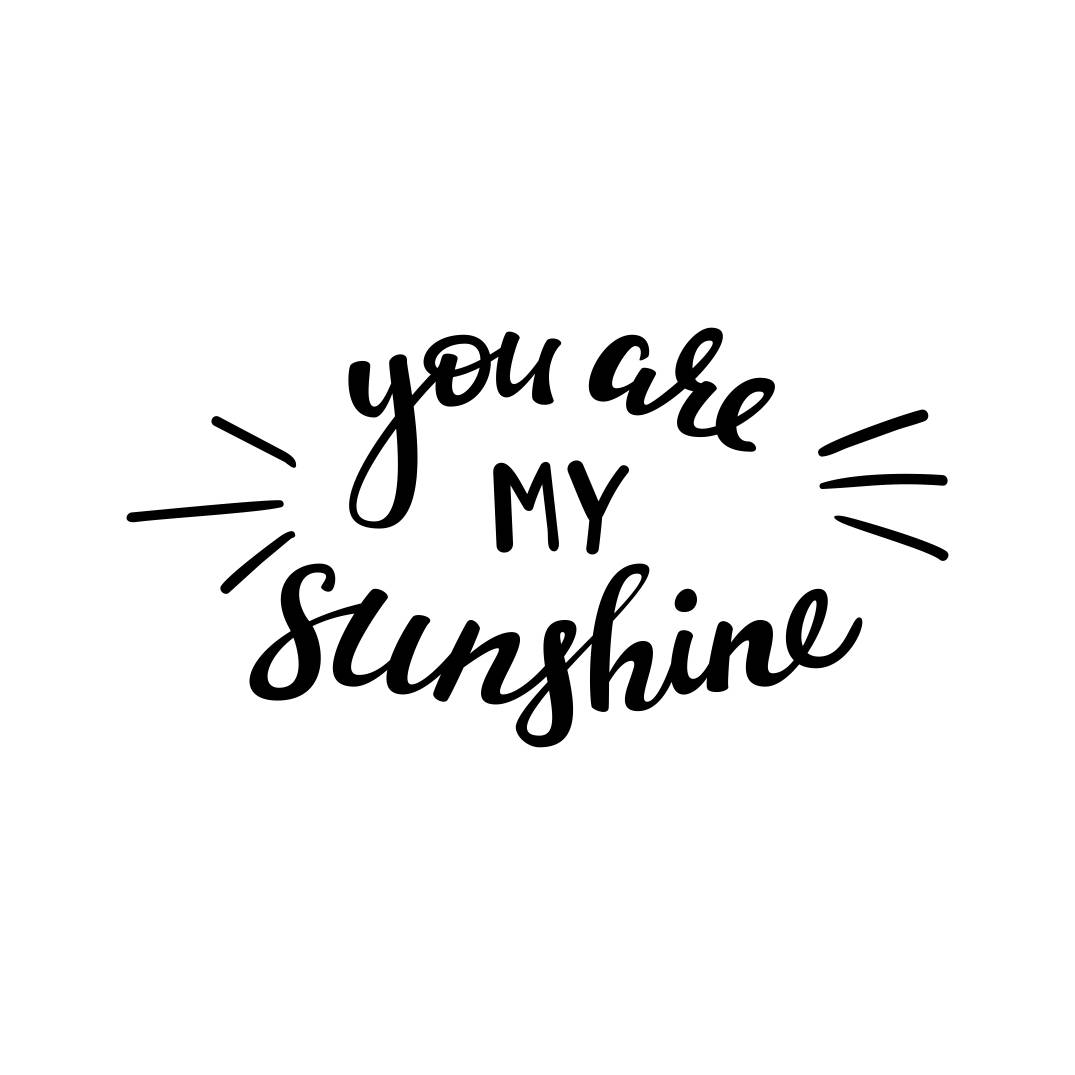 You Are My Sunshine Phrase Graphics Svg Dxf By
