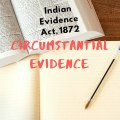 Circumstantial Evidence [With Case Laws] 15