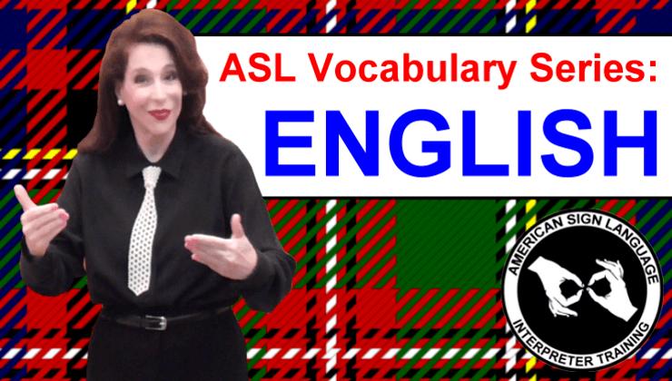 ASLFLIX™   ASL Vocabulary Series: ENGLISH