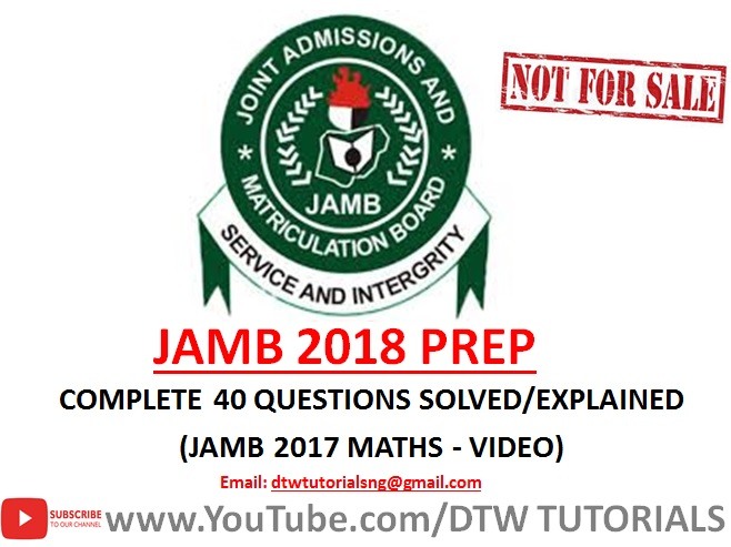 JAMB 2017 Maths Past Question | Complete 40 Questions Solved/Explained(Video Download)