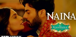 Naina Khoobsurat Video Song