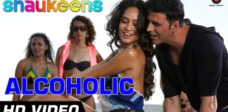Alcoholic VIDEO Song - The Shaukeens - Yo Yo Honey Singh - Akshay Kumar & Lisa Haydon