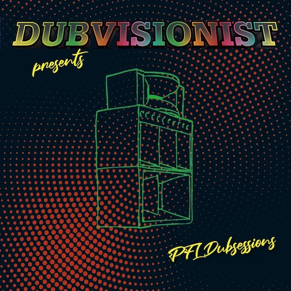 Dubvisionist presents PFL Dubsessions