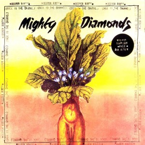 The Mighty Diamonds: Deeper Roots (Back to the Channel)