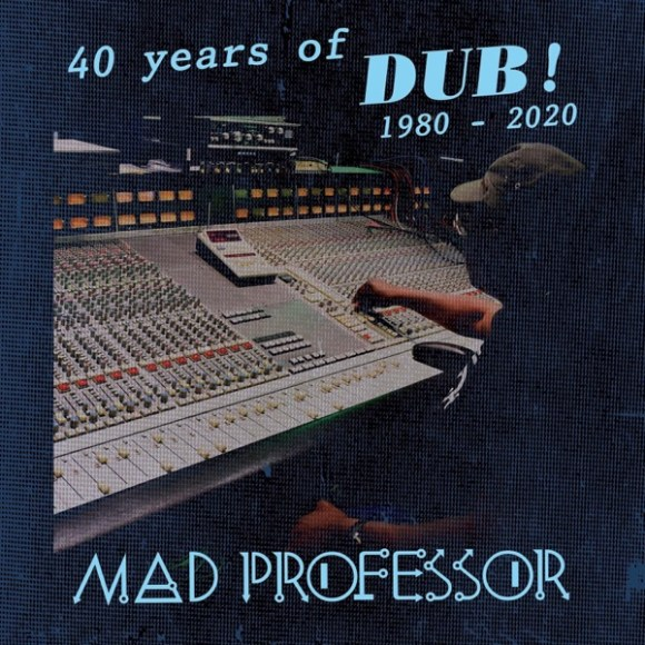 Mad Professor: 40 Years of Dub