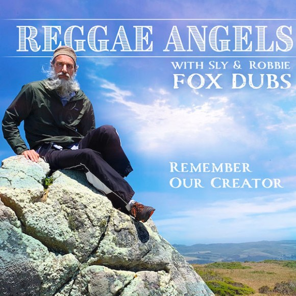 Reggae Angels with Sly & Robbie: Remember Our Creator – Fox Dubs