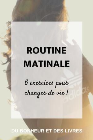 Que faire pendant sa routine matinale : 6 exercices pour changer de vie