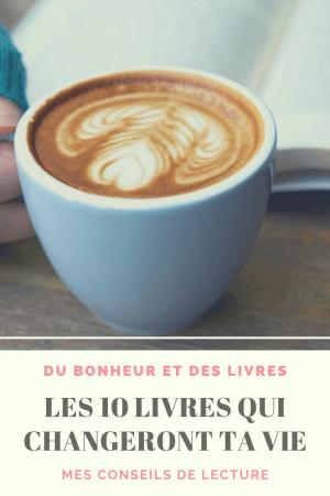 Mes conseils de lecture : les 10 livres qui changeront ta vie