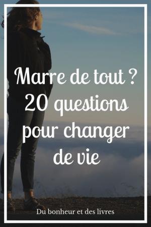 Marre de tout : 20 questions pour change de vie
