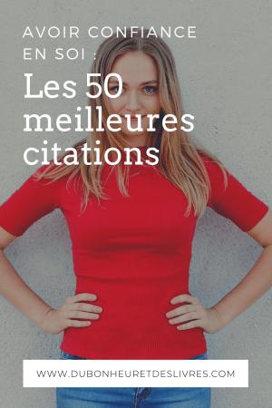 Les 50 meilleures citations pour avoir confiance en soi