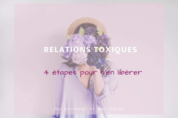 Relations toxiques : 4 étapes pour s'en libérer
