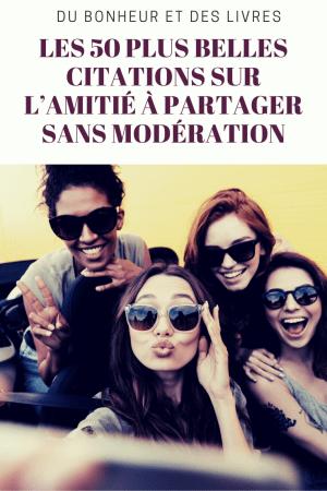 Les 50 plus belles citations sur l'amitié à partager sans modération