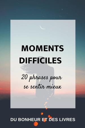 Moments difficiles : 20 phrases pour se sentir mieux