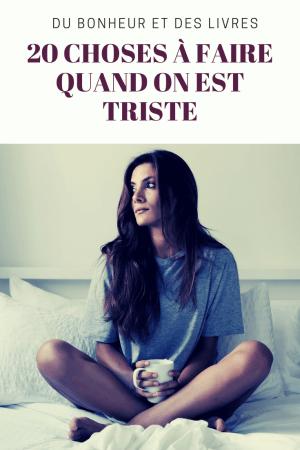 20 choses à faire quand on est triste