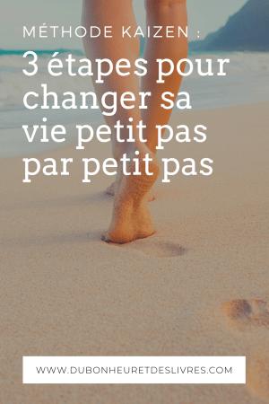 Méthode Kaizen : 3 étapes pour changer sa vie petit pas par petit pas