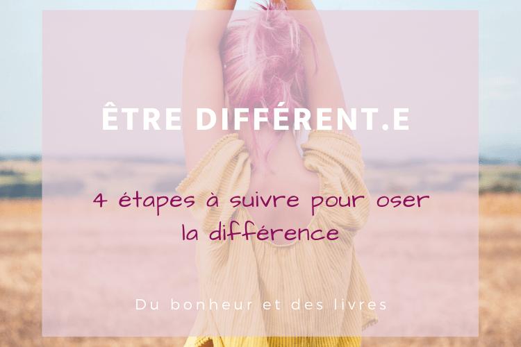 Être différent.e : 4 étapes à suivre pour oser sa différence
