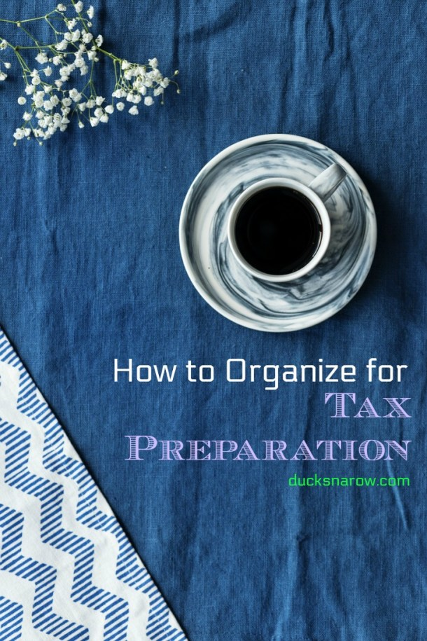 How To Organize for Tax Preparation Time #organizing #tips