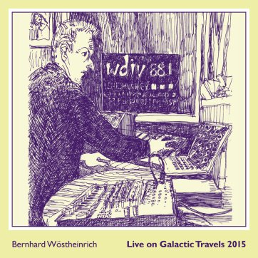 bernhard wöstheinrich live live on galactic travels 2015