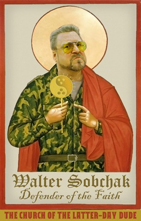 Walter Sobchak - Defender of the Faith
