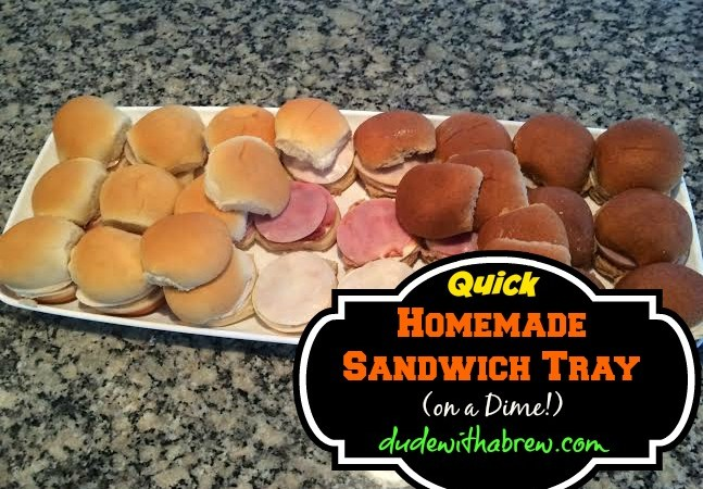 Quick Homemade Sandwich Tray (on a Dime!)