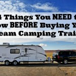 14 Things You NEED to Know BEFORE Buying Your Dream Camping Trailer