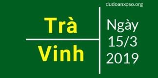 dự đoán kết quả xổ số trà vinh 15/3/2019