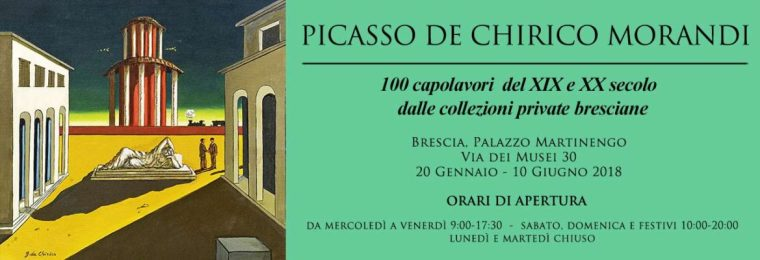Picasso, De Chirico, Morandi. 100 capolavori dalle collezioni private bresciane
