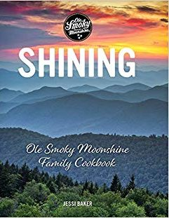 This Week We're Reading Shining: Ole Smoky Moonshine Family Cookbook by Jessi Baker